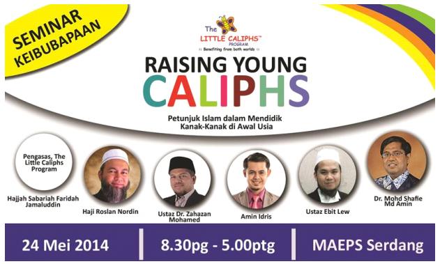 Seminar Keibubapaan 2014, Anjuran Little Caliphs, Mendidik Anak Menurut Islam